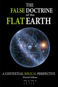 The False Doctrine Of The Flat Earth A Contextual Biblical Perspective